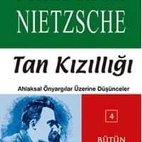 Tan Kızıllığı / Friedrich Nietzsche