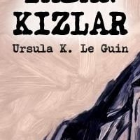 Yaban Kızlar / Ursula K. Le Guin