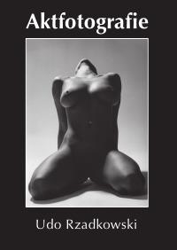 Aktfotografie  Fotografie  Udo Rzadkowski  Hardcover