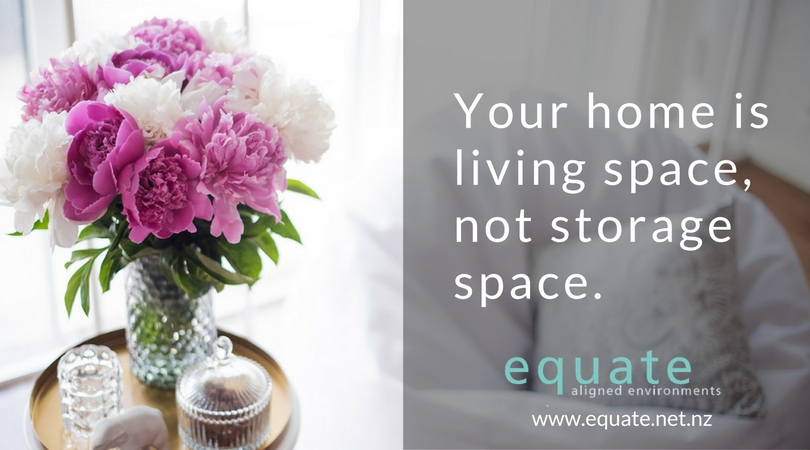 Your home is living space not storage space - Equate Feng Shui