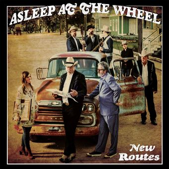 Album découverte: Country: 7/10/18: New Routes d'Asleep At The Wheel.