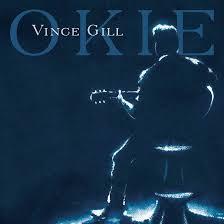 """Album Découverte: Country: 29/09/19: """" OKIE """" de VINCE GILL"""