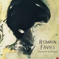 """Album découverte: ROMAIN FAVIES et son E.P """" INSOMNIE ARTISTIQUE """"."""