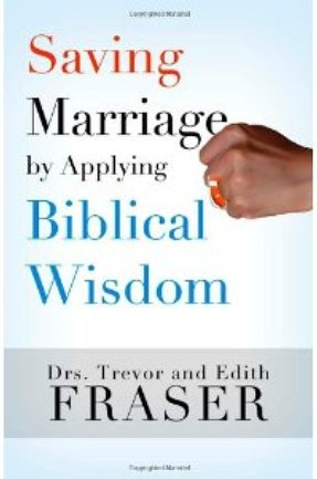 Trevor and Edith Fraser - Saving Marriage by Applying Biblical Wisdom