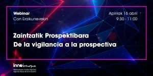 ERAIKUNE participa en la webinar online 'De la vigilancia a la prospectiva' @ Webinar Online