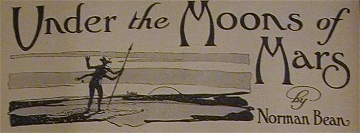 "Cabecera que acompañó las seis partes de ""Under the Moons of Mars"" en 1912"