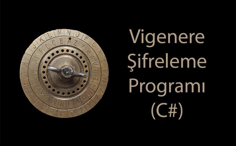 Vigenere Şifreleme Programı C#