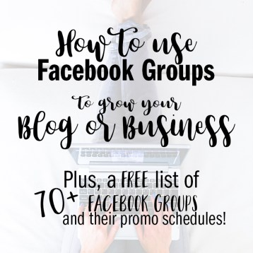 How to Use Facebook Groups to grow your Blog or Business