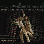 Cowboys and Vikings Across Chicago is coming June 17-18 @8pm
