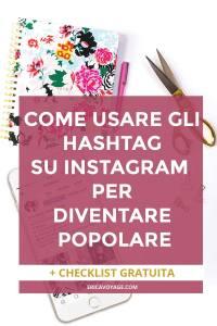 Come usare gli hashtag su Instagram? In seguito al cambio dell'algoritmo di Instagram, è molto importante usare gli hashtag corretti per diventare popolare