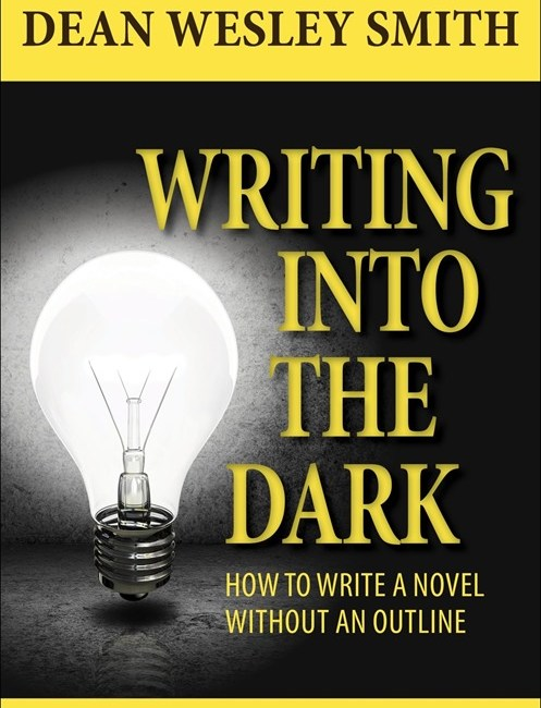 Writing into the Dark by Dean Wesley Smith cover