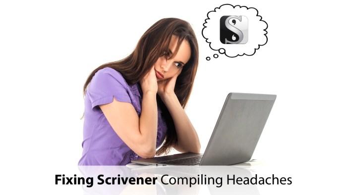 Scrivener Headaches
