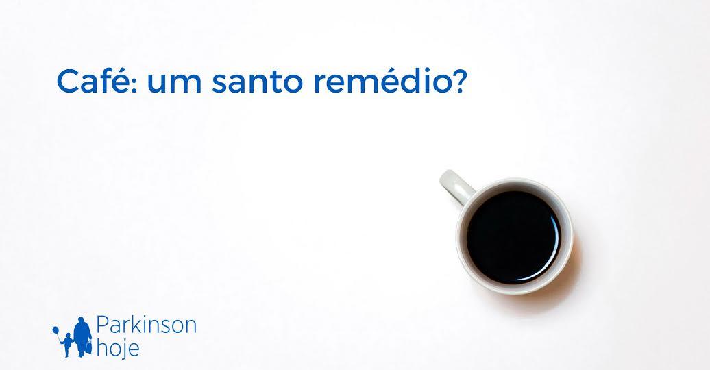 café não melhora os sintomas do Parkinson