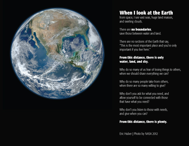 When I look at the Earth from space... -Eric Huber