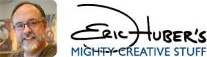 Eric Huber's Mighty Creative Stuff Website