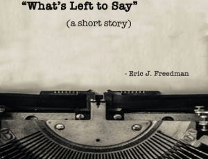 What's Left to Say (short story)