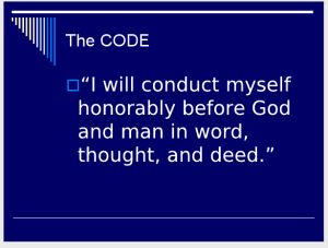 "THE CODE: ""I will conduct myself honorably before God and man in word, thought, and deed"" (Slide 16)."