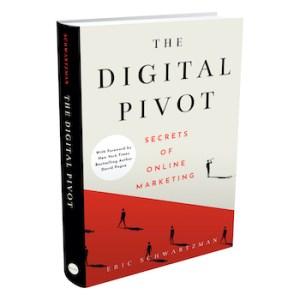 The Digital Pivot: Secrets of Online Marketing by Eric Schwartzman