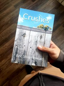 Crushes, A Fiction Collection by Eric Shay Howard, Coming Soon To Paperback