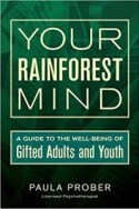 your rainforest mind a guide to the well-being of gifted adults and youth