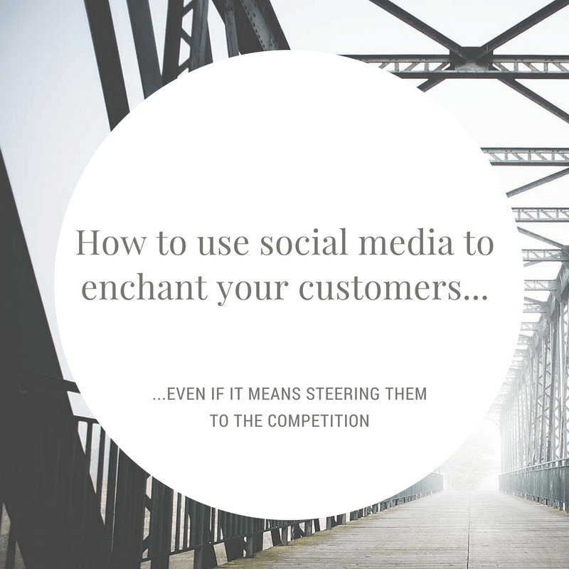 How to use social media to enchant your customers...