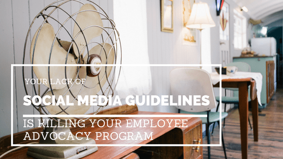 Your Lack of SMM Guidelines is Killing Your Advocacy Program