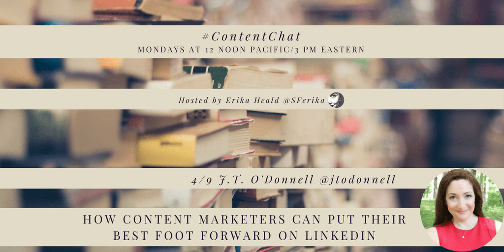 how content marketers can put their best foot forward on LinkedIn #ContentChat