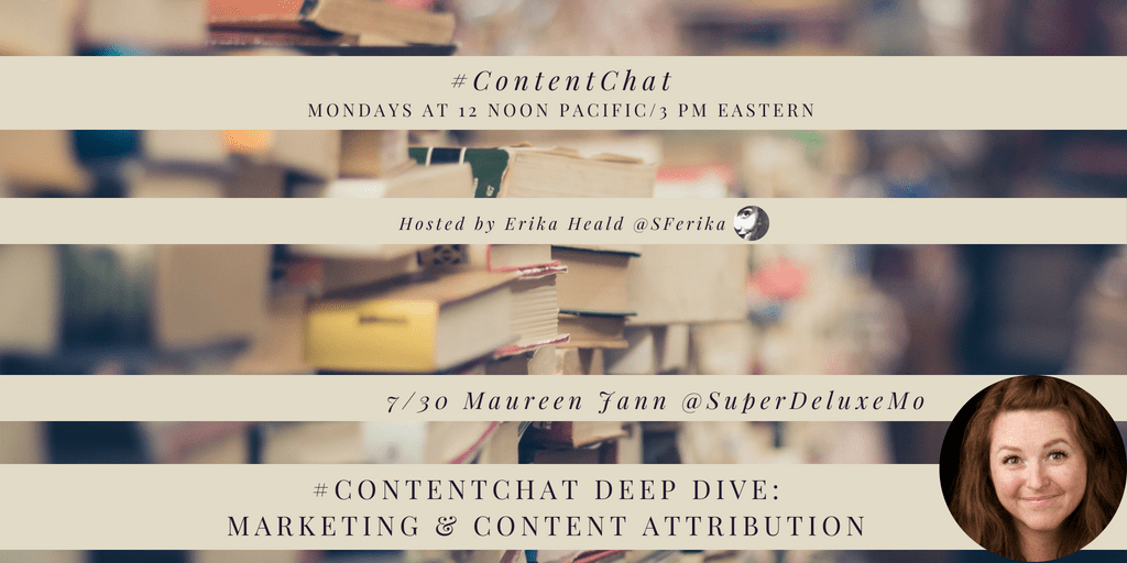 #ContentChat Marketing & Content Attribution—Maureen to draft Qs