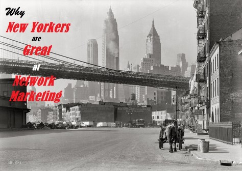 Why New Yorkers are Great at Network Marketing