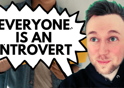 Introversion – Everyone is an Introvert