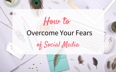 How to Overcome Fears of Social Media Marketing