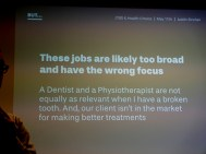Justin Sinclair spoke at length about the importance of defining a JTBD job at the right level - and to make sure the tasks you are focused on are the tasks the product is there to solve.