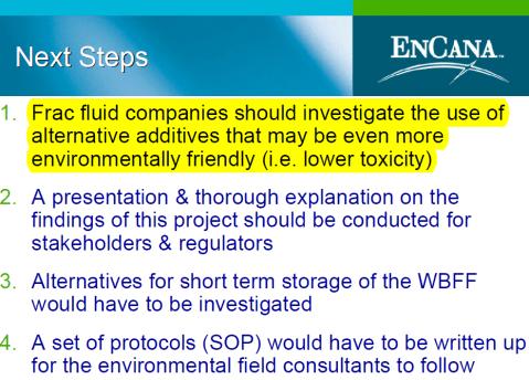 2005 02 EnCana frac fluids & drilling waste chemicals Suffield Alberta to PTAC Last Slide Next Steps Reduce Toxicity of Frac Fluids