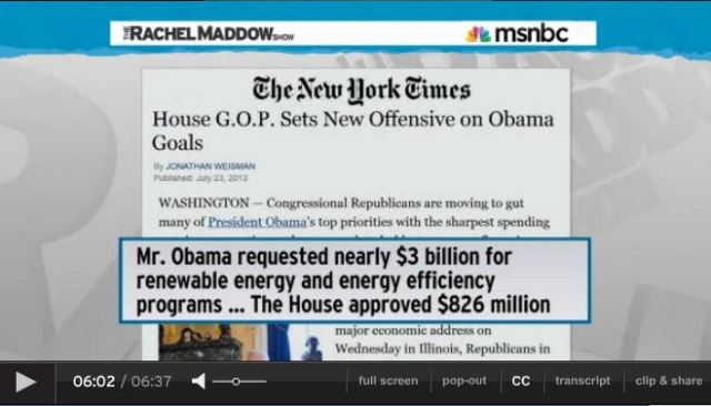 2013 07 24 Rachel Maddow on fossil fuel disasters House Panel approves less than a third for energy efficiency and renewable energy