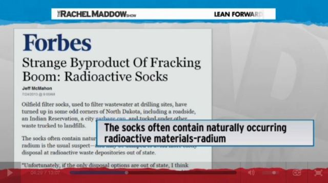 2014 03 14 Radioactive waste illegally dumped in North Dakota Rachel Maddow show Forbes Frac byproduct Radioactive Socks