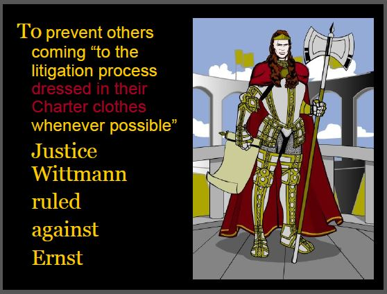 2014 03 25 Slide from Ernst presentation In Bad Faith in Lethbridge Justice Neil C Wittmann prevent flood of litigants wearing their Charter Clothes