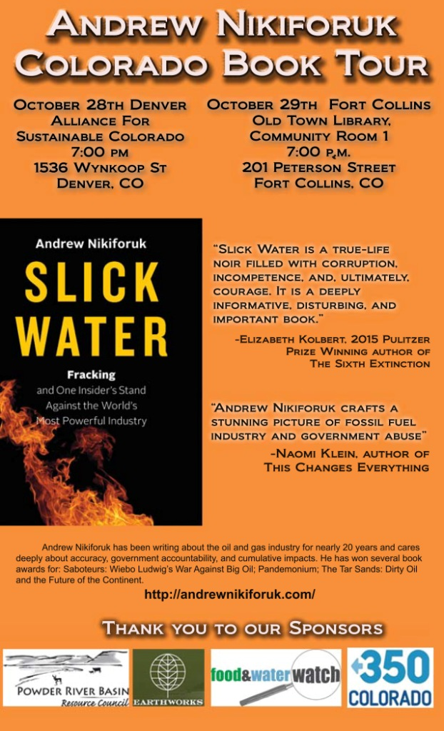 2015 10 28 & 29 Nikiforuk Slick Water Book Tour Poster Denver & Fort Collins, Colorado