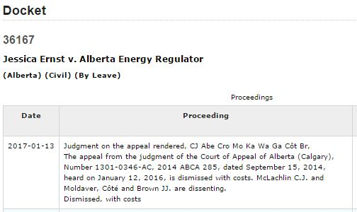 2017 01 16 Supreme Court of Canada docket, Ernst vs AER, Appeal dismissed, with costs, 1 yr & a day wait for ruling after 1 yr & 2 mths of process