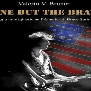 None But The Brave. Un viaggio immaginario nell'America di Bruce Springsteen