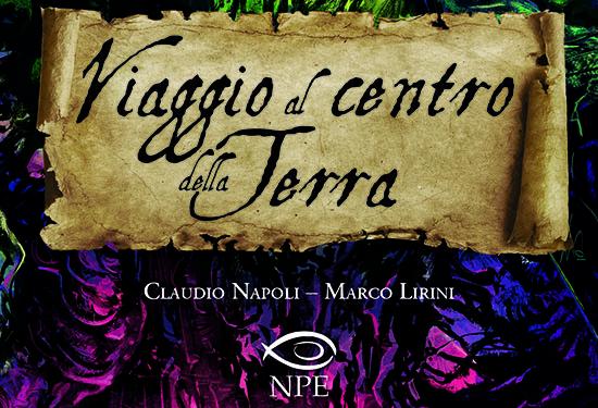 Viaggio al centro della terra, graphic novel di Napoli e Lirini