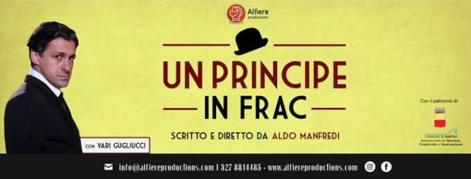 """""""Un Principe in frac"""", spettacolo ispirato alla vita di Antonio De Curtis in arte Totò, debutta a Napoli, martedì 10 ottobre ore 21:00 al Teatro Troisi"""
