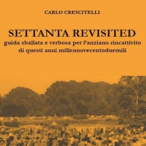 Settanta revisited di Carlo Crescitelli