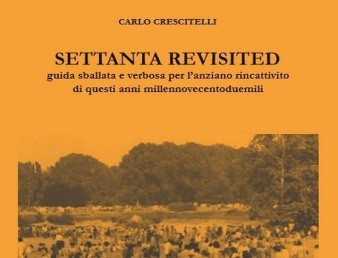Settanta revisited di Carlo Crescitelli