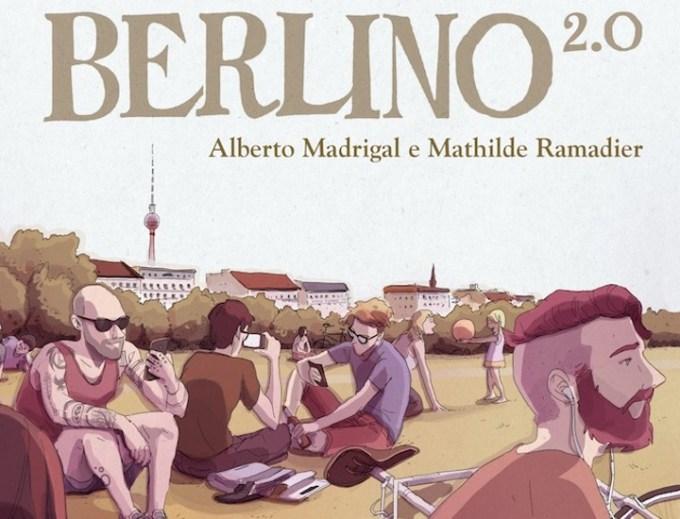 Berlino 2.0 di Alberto Madrigal