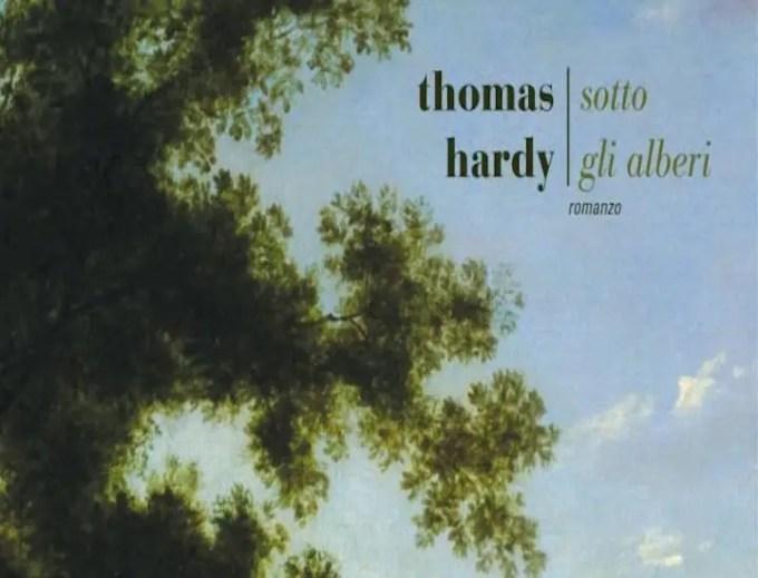 """""""Sotto gli alberi"""" di Thomas Hardy: l'idillio della campagna inglese"""
