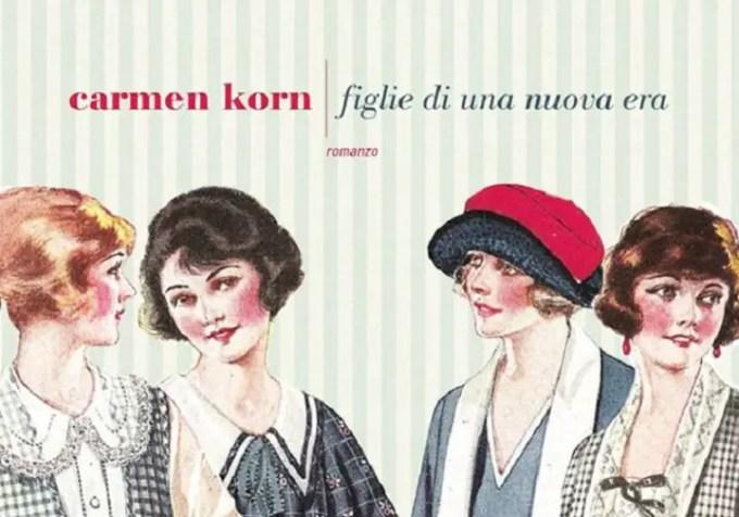 Carmen Korn e il suo romanzo storico Figlie di una nuova era