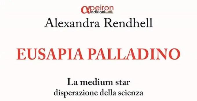 Eusapia Palladino, di Alexandra Rendhell.