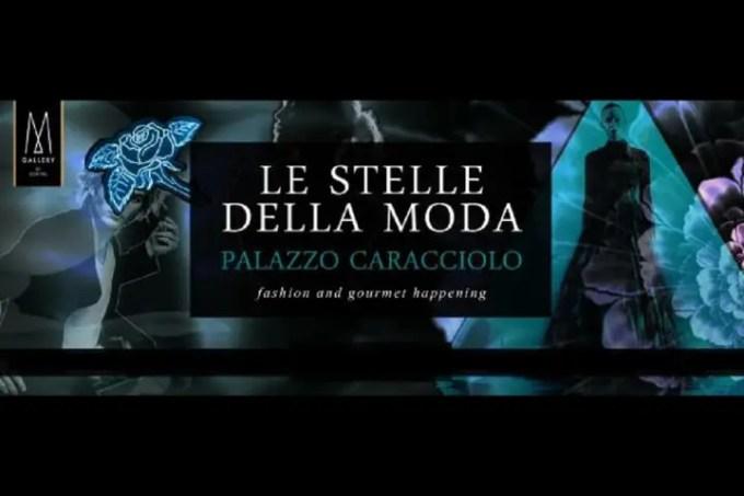 Le stelle della moda a Palazzo Caracciolo per la 5^ edizione