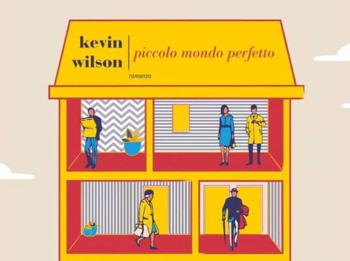 Kevin Wilson e il suo Piccolo mondo perfetto (Recensione)