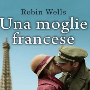 Una moglie francese, un romanzo di Robin Wells | Recensione